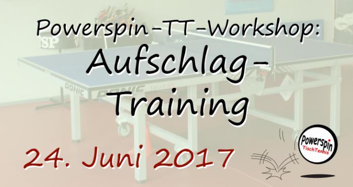 Powerspin-TT-Workshop: Aufschlag-Training (24.06.2017)