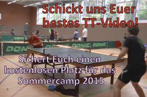 Kostenloser Platz für das Sommercamp 2015 vom 17. bis 21. August. Schickt uns euer bestes Tischtennis-Video!