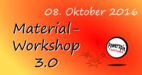 Material Workshop 3.0 am 08.10.2016