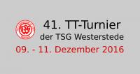 41. TT-Turnier der TSG Westerstede am 09.-11.12.2016