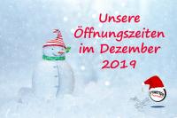 Öffnungszeiten Dezember 2019